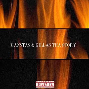 Ganstas & Killas Tha Story