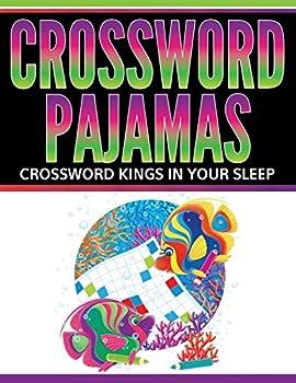 Paperback Crossword Pajamas: Crossword Kings In Your Sleep Book