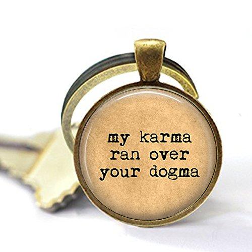 aka Schlüsselanhänger mit lustigem Zitat – My Karma Ran Over Your Dogma – Lustiges spirituelles Geschenk – Karma Schlüsselanhänger – Pun Jewelry – Punny Zitat Schlüsselanhänger