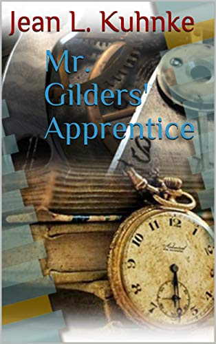 Mr. Gilders' Apprentice by [Jean L. Kuhnke]