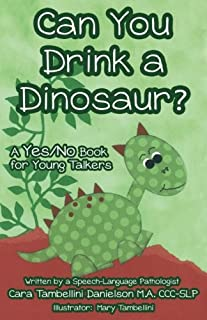 Can You Drink a Dinosaur?: A Yes/No Book for Young Talkers