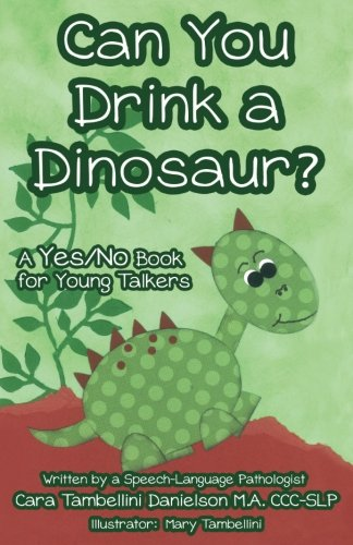 Can You Drink A Dinosaur A Yes No Book For Young Talkers