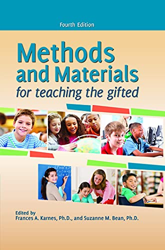 Compare Textbook Prices for Methods and Materials for Teaching the Gifted 4 Edition ISBN 9781618212672 by Karnes, Frances A.,Bean, Suzanne M.