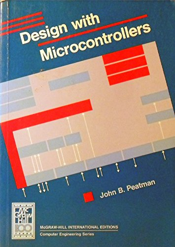 Design with Micro-controllers (The McGraw-Hill series in electrical engineering)