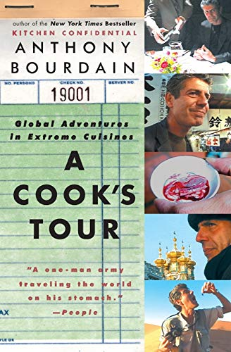 A Cook's Tour: Global Adventures in Extreme...
