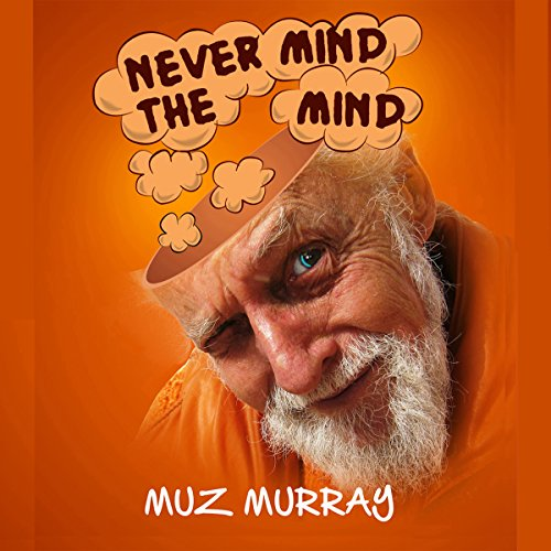 Never Mind the Mind audiobook cover art