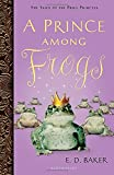 children's fantasy book reviews E.D. Baker Tales of the Frog Princess: 1. The Frog Princess 2. Dragon's Breath 3. Once Upon a Curse 4. No Place For Magic 5. The Salamander Spell 6. The Dragon Princess A Prince Among Frogs