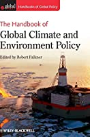 The Handbook of Global Climate and Environment Policy (Handbooks of Global Policy)