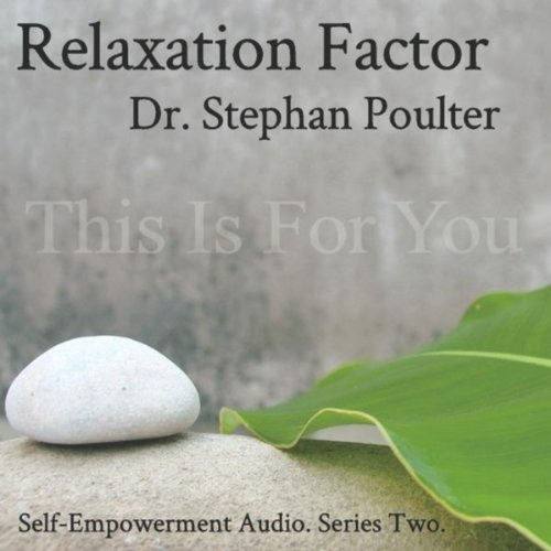 Dr. Stephan Poulter's Relaxation Factor-Series Two
