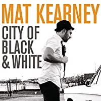 City Of Black & White by Mat Kearney (2009-05-19)