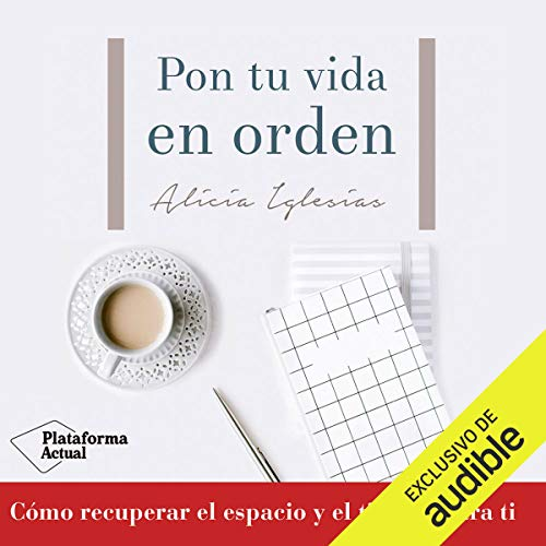 Pon tu vida en orden [Put Your Life in Order] audiobook cover art