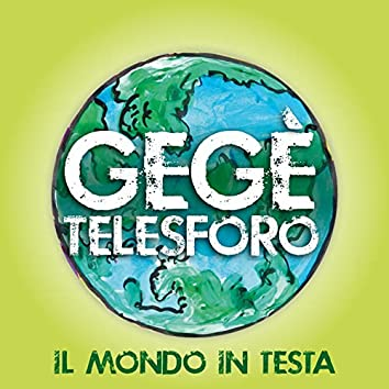 Il mondo in testa (feat. Lello Analfino, Peppe Sannino, Simona Severini, Daniela Spalletta)