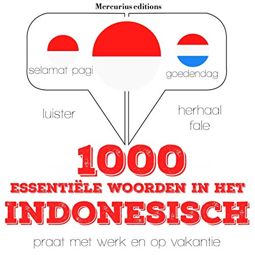 1000 essentiële woorden in het Indonesisch     Luister. Herhaal. Spreek.              De :                                                                                                                                 J. M. Gardner                               Lu par :                                                                                                                                 Emma,                                                                                        Friska                      Durée : 2 h et 17 min     Pas de notations     Global 0,0