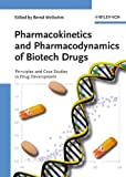 Pharmacokinetics and Pharmacodynamics of Biotech Drugs: Principles and Case Studies in Drug Development