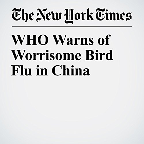 WHO Warns of Worrisome Bird Flu in China copertina