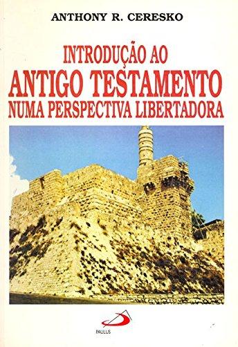 Introdução ao Antigo Testamento Numa Perspectiva Libertadora