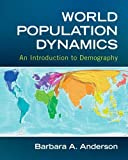 World Population Dynamics: An Introduction to Demography (Mysearchlab)