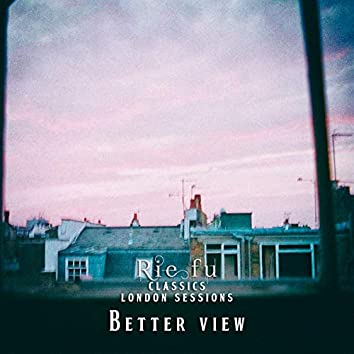 Better View (Classics London Sessions)
