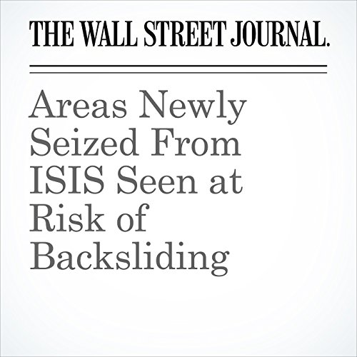 Areas Newly Seized From ISIS Seen at Risk of Backsliding copertina