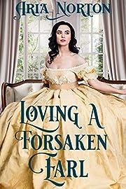 Loving a Forsaken Earl: A Historical Regency Romance Book