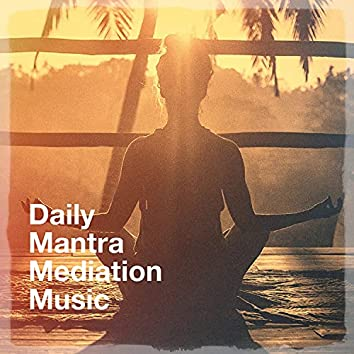 Daily Mantra Mediation Music