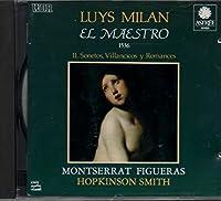 Luys Milan: El Maestro, Vol. 2: Sonetos, Villancicos & Romances