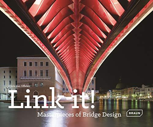 Link it!: Masterpieces of Bridge Design (BRAUN)