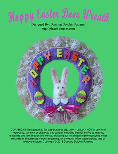 Hoppy Easter Door Wreath: Plastic Canvas Pattern (English Edition)