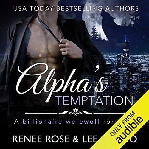 Alpha's Temptation: A Billionaire Werewolf Romance Audiobook By Renee Rose, Lee Savino cover art
