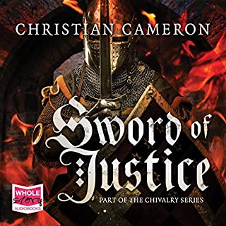 Sword of Justice                   By:                                                                                                                                 Christian Cameron                               Narrated by:                                                                                                                                 Peter Noble                      Length: 18 hrs and 35 mins     16 ratings     Overall 5.0