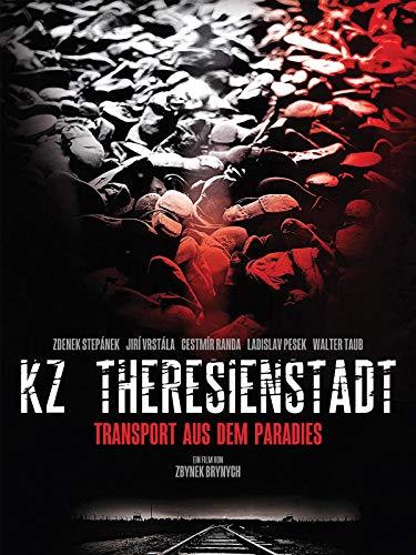 KZ Theresienstadt - Transport aus dem Paradies
