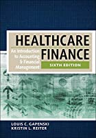 Healthcare Finance: An Introduction to Accounting & Financial Management (AUPHA/HAP)