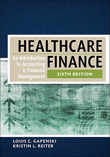 Healthcare Finance: An Introduction to Accounting and Financial Management, Sixth Edition (AUPHA/HAP Book)