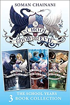 The School for Good and Evil 3-book Collection: The School Years (Books 1- 3): (The School for Good and Evil, A World Without Princes, The Last Ever After) (The School for Good and Evil) by [Soman Chainani]