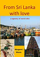 From Sri Lanka with Love: A Tapestry of Travel Tales