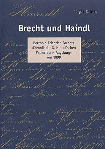 Brecht und Haindl. Berthold Friedrich Brechts