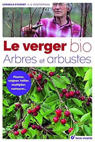 Le verger bio : Arbres et arbustes