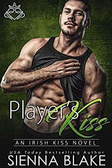 Player's Kiss: An Enemies-to-Lovers Contemporary Romance (Irish Kiss) by [Sienna Blake]