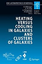 Heating versus Cooling in Galaxies and Clusters of Galaxies: Proceedings of the MPA/ESO/MPE/USM Joint Astronomy Conference held in Garching, Germany, 6-11 August 2006 (ESO Astrophysics Symposia)