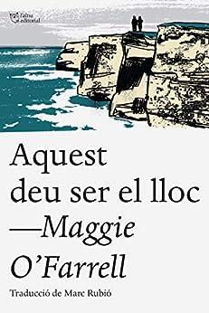 Aquest deu ser el lloc (Catalan Edition) PDF EPUB Gratis descargar completo