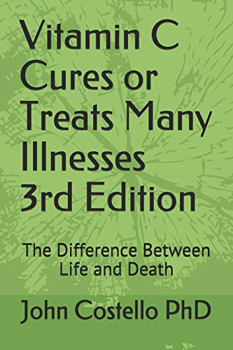 Vitamin C Cures or Treats Many Illnesses: The Difference Between Life and Death