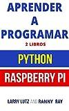 Aprender a Programar : Raspberry PI 3 y Python (Libro en Español/Coding Spanish Book...