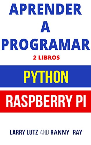Aprender a Programar : Raspberry PI 3 y Python (Libro en Español/Coding Spanish Book Version)