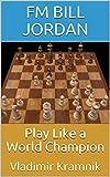 Play Like A World Champion: Vladimir Kramnik-Jordan, Fm Bill