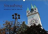 Straubing, liebenswerte Stadt im Gaeuboden (Wandkalender 2022 DIN A3 quer): Stadtansichten aus der Gaeubodenmetropole Straubing in Niederbayern. (Monatskalender, 14 Seiten )