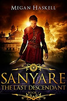 Sanyare: The Last Descendant (The Sanyare Chronicles Book 1) by [Megan Haskell]