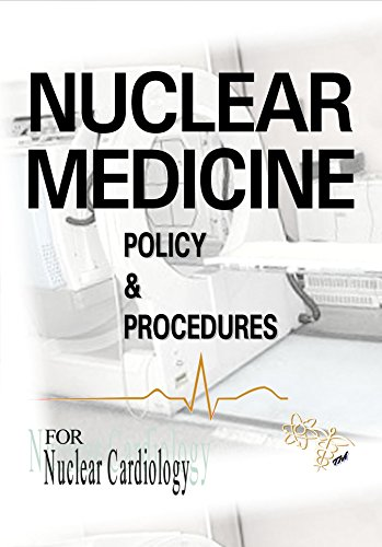 Nuclear Medicine Policy & Procedures: For Nuclear Cardiology (English Edition)