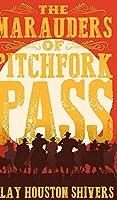 The Marauders of Pitchfork Pass