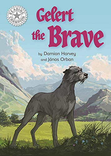 Gelert the Brave: Independent Reading White 10