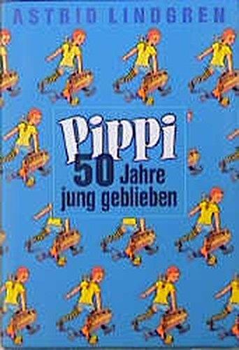 Pippi, 50 Jahre jung geblieben, 3 Bde.. Pippi Langstrumpf; Pippi Langstrumpf geht an Bord; Pippi in Taka-Tuka-Land.